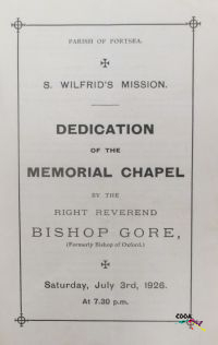 Order of service for the dedication of St. Wilfrid's Mission Memorial Chapel by the Right Reverend Bishop Gore (Formerly Bishop of Oxford). Saturday 3rd July 1926 at 7.30pm